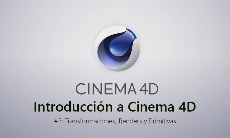 Introducción a Cinema 4D: Transformaciones